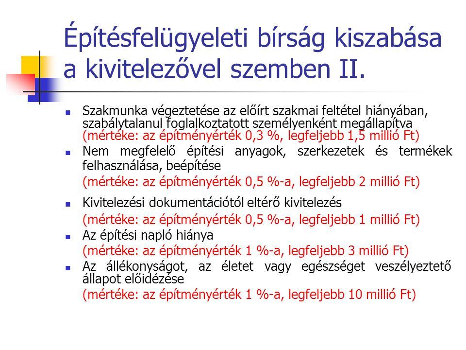 Építésfelügyeleti bírság kiszabása a kivitelezővel szemben III.