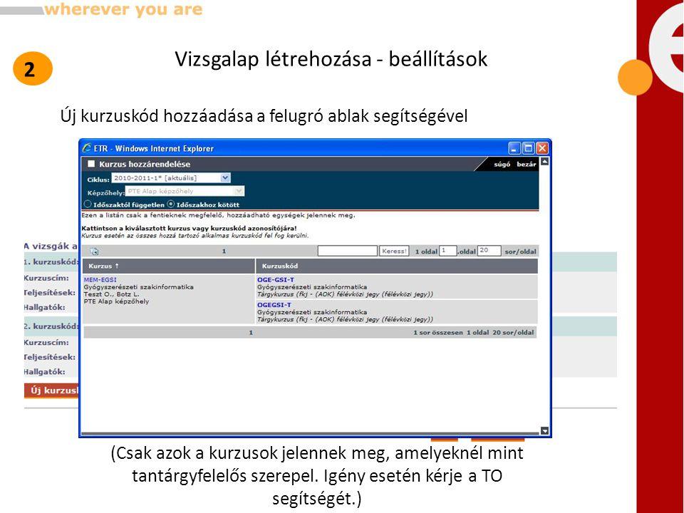 Új kurzuskód hozzáadása a felugró ablak segítségével (Csak azok a kurzusok jelennek meg, amelyeknél mint tantárgyfelelős szerepel. Igény esetén kérje