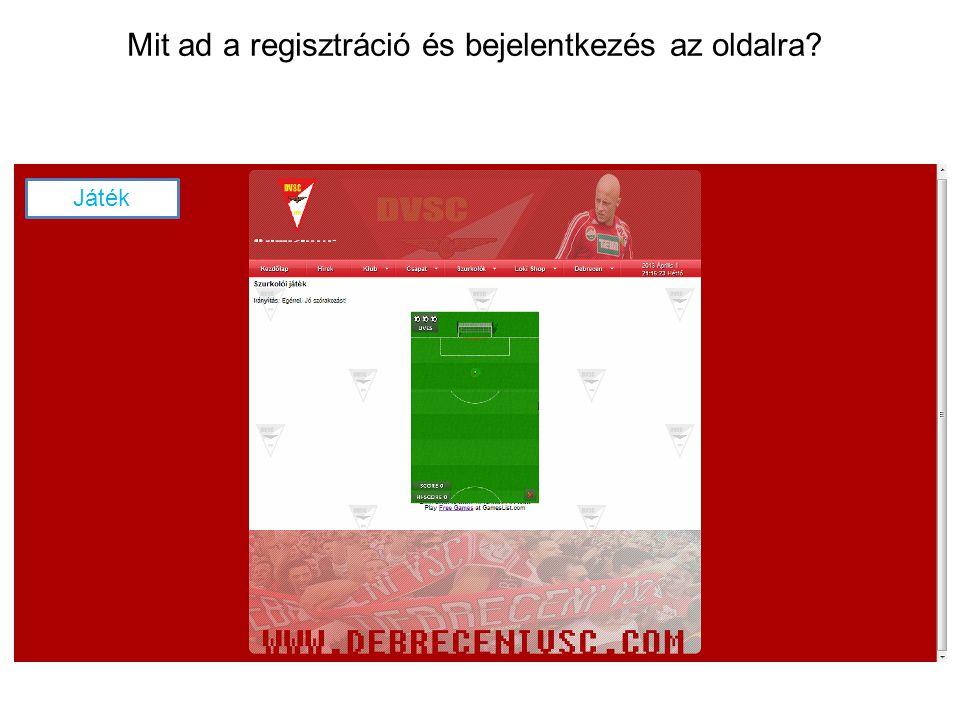Mit ad a regisztráció és bejelentkezés az oldalra? HírekJáték