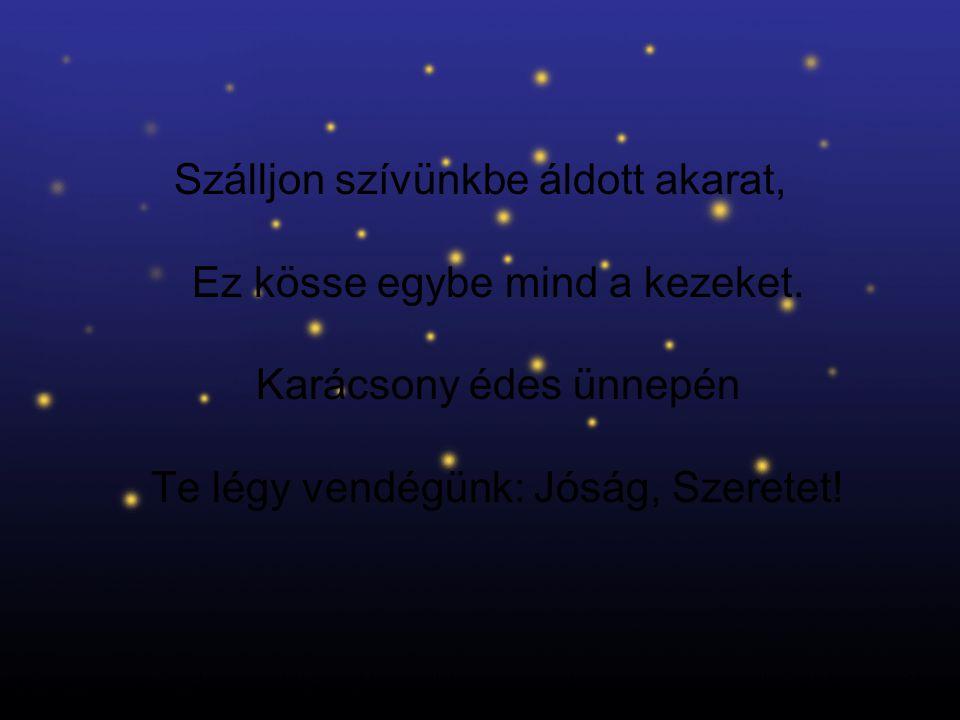 Akinek könnyet osztogat az Élet És kín a napja, kín az éjjele, Karácsony édes ünnepén Ne fuss előle.