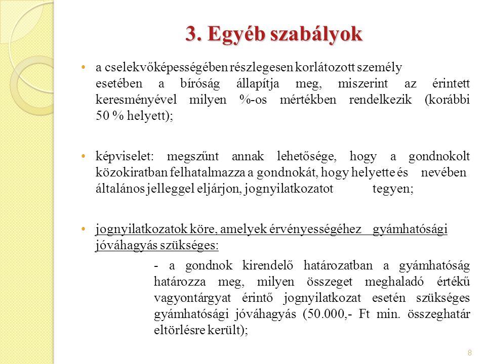 8 3. Egyéb szabályok a cselekvőképességében részlegesen korlátozott személy esetében a bíróság állapítja meg, miszerint az érintett keresményével mily
