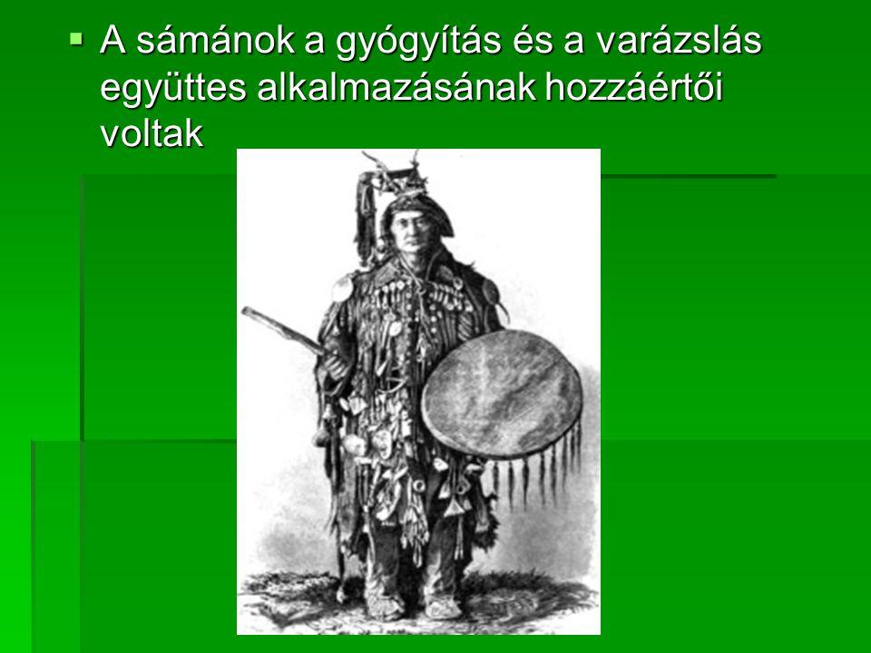 AAAA sámánok a gyógyítás és a varázslás együttes alkalmazásának hozzáértői voltak