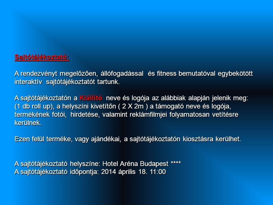 Sajtótájékoztató: A rendezvényt megelőzően, állófogadással és fitness bemutatóval egybekötött interaktív sajtótájékoztatót tartunk. A sajtótájékoztató