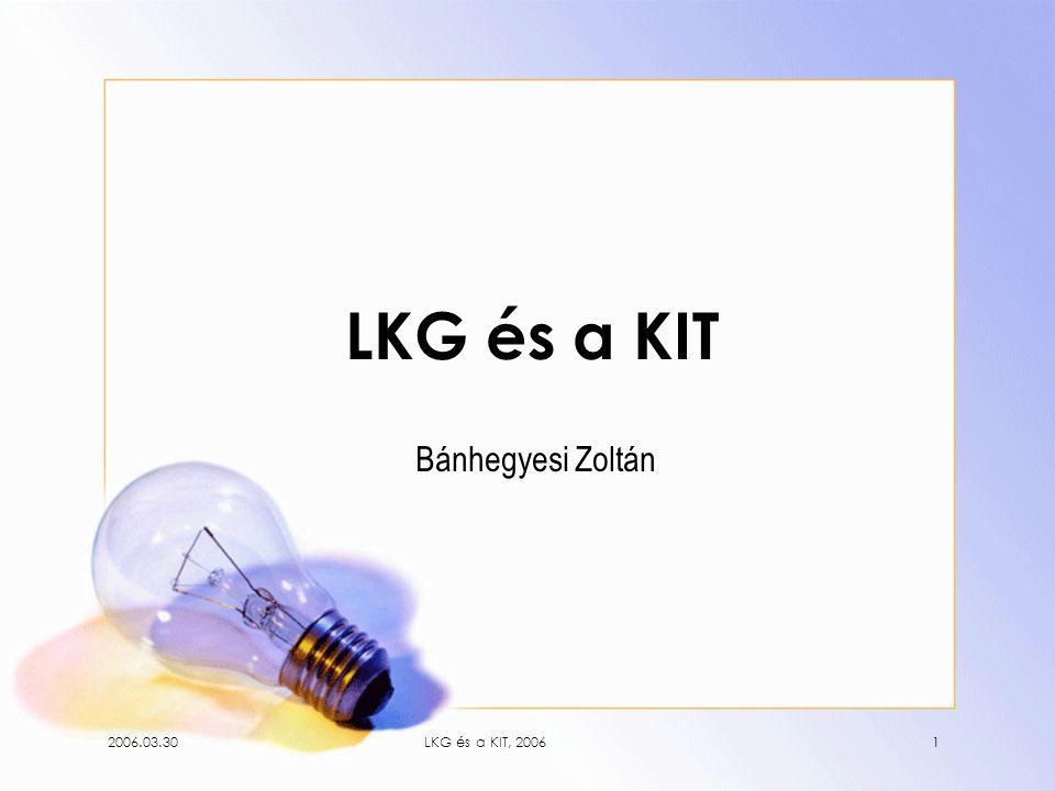 2006.03.30LKG és a KIT, 20061 LKG és a KIT Bánhegyesi Zoltán
