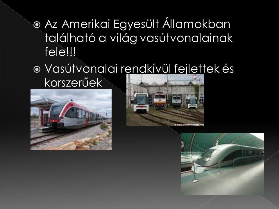  Az Amerikai Egyesült Államokban található a világ vasútvonalainak fele!!.