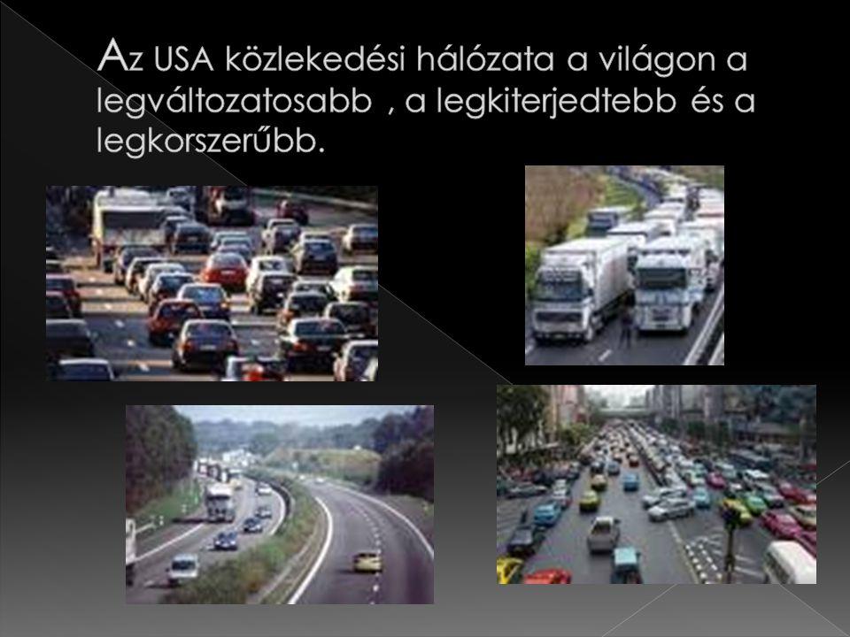 A világ legfejlettebb, legkorszerűbb autó- pályáival az USA rendelkezik.