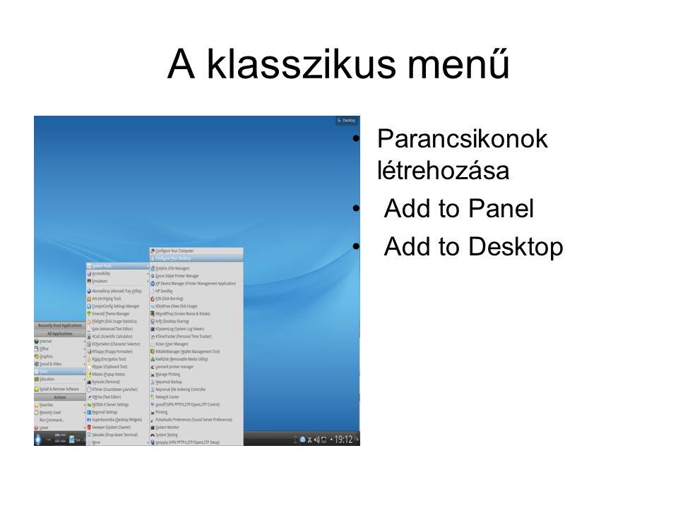 A klasszikus menű Parancsikonok létrehozása Add to Panel Add to Desktop