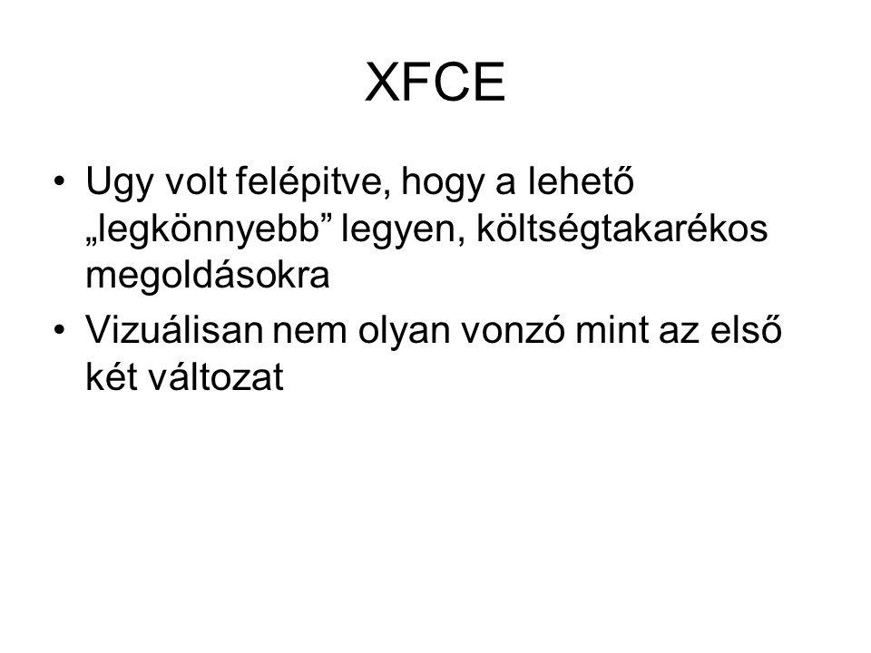 """XFCE Ugy volt felépitve, hogy a lehető """"legkönnyebb legyen, költségtakarékos megoldásokra Vizuálisan nem olyan vonzó mint az első két változat"""