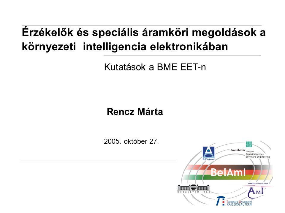 Érzékelők és speciális áramköri megoldások a környezeti intelligencia elektronikában Kutatások a BME EET-n 2005.