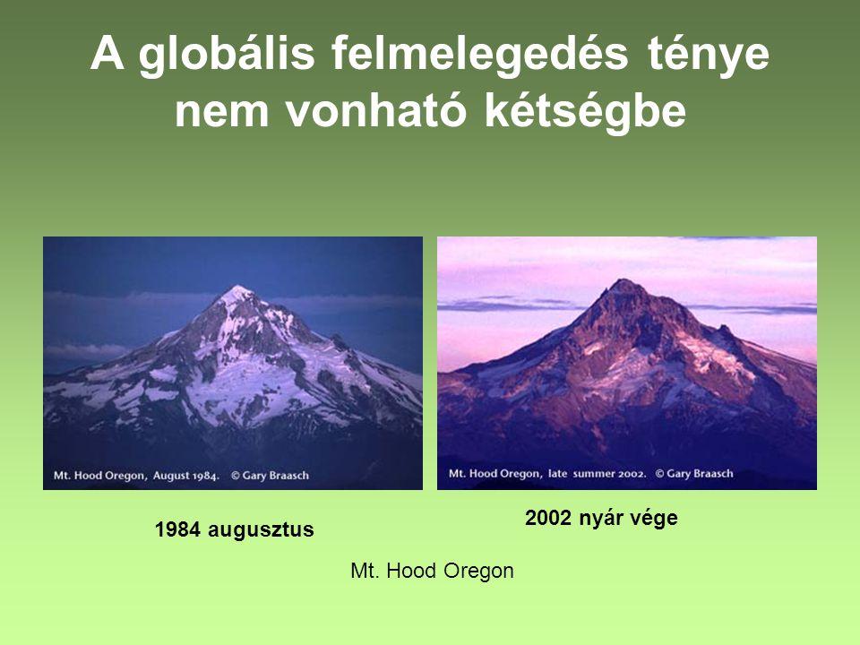 A globális felmelegedés ténye nem vonható kétségbe 1984 augusztus Mt. Hood Oregon 2002 nyár vége