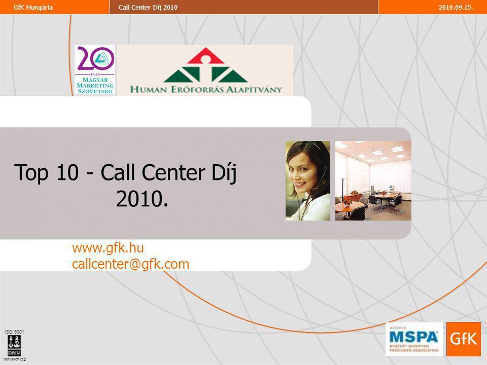 2010.09.15.Call Center Díj 2010GfK Hungária ISO 9001 Tanúsított cég Top 10 - Call Center Díj 2010.