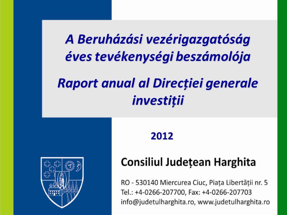 A Beruházási vezérigazgatóság éves tevékenységi beszámolója Raport anual al Direcției generale investiții 2012