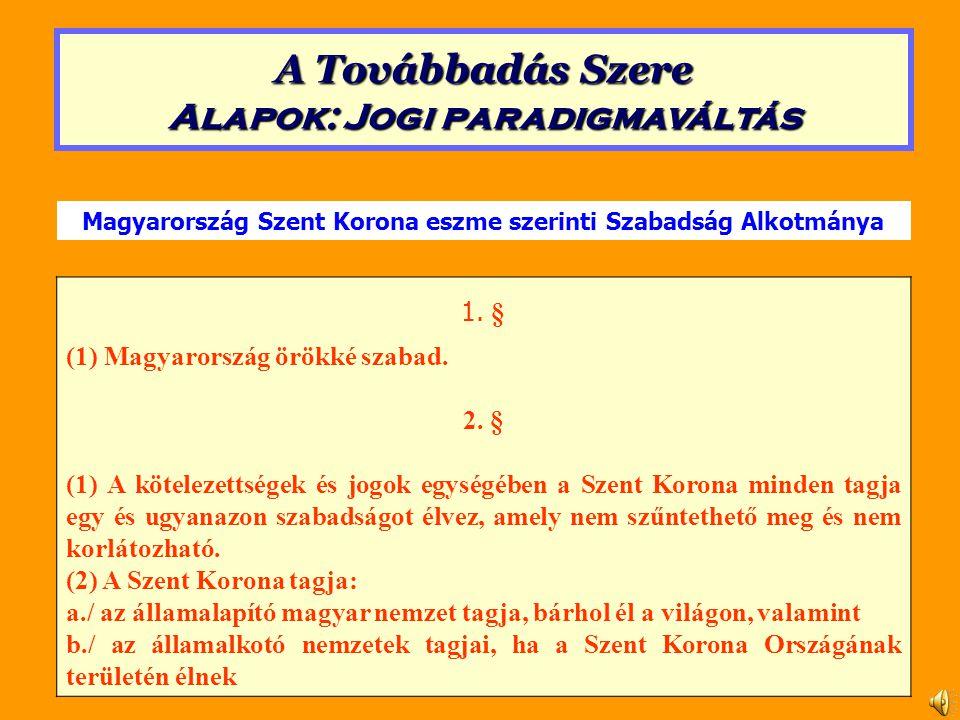 1. § (1) Magyarország örökké szabad. 2.