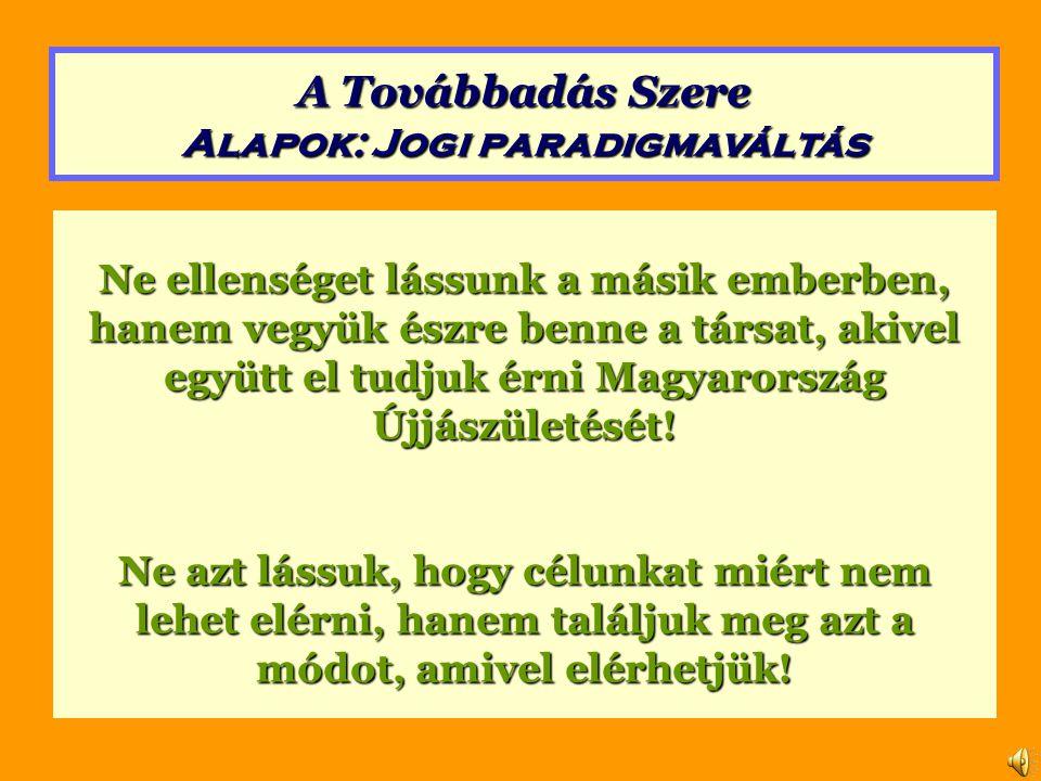 A Továbbadás Szere Alapok: Jogi paradigmaváltás 2.1 A Szabadság Alkotmánya a Szent Korona értékrend logikai rendszerének alapja, Magyarország és az egyetemes magyarság szabadságát, annak feltételeit és védelmének eszközeit határozza meg.