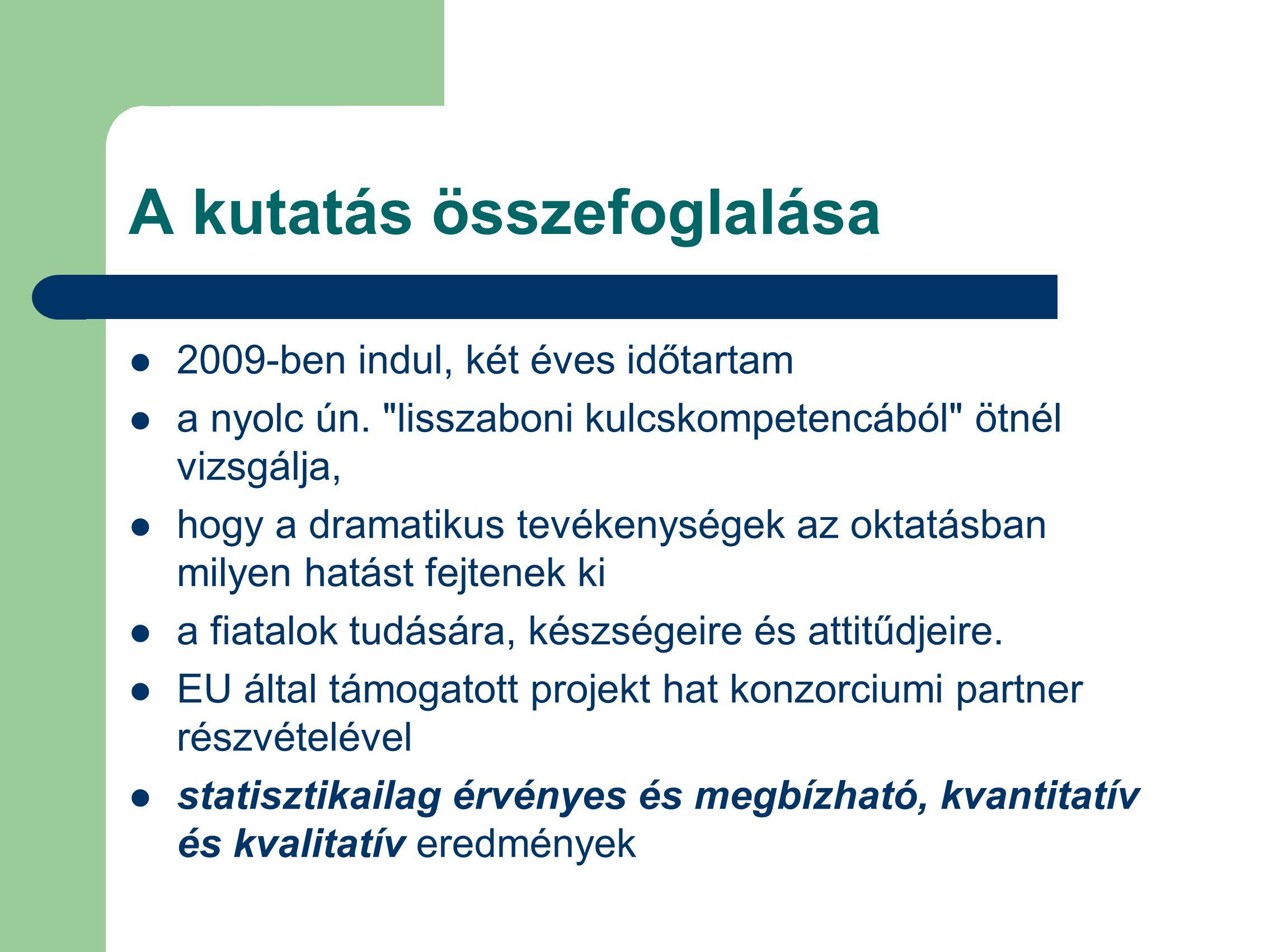 A kutatás összefoglalása 2009-ben indul, két éves időtartam a nyolc ún.