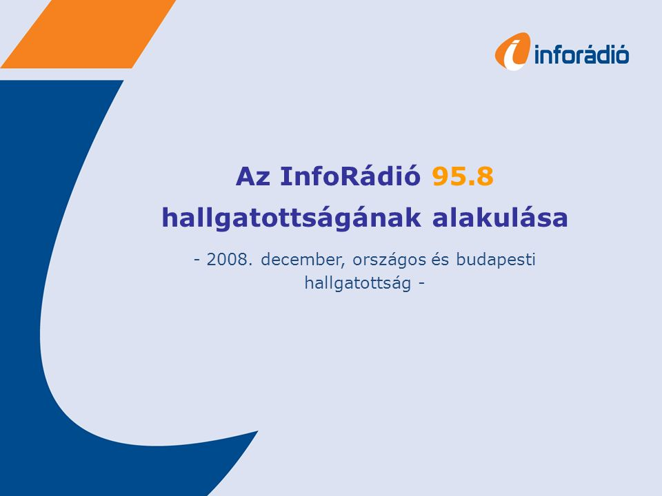 InfoRádió teljes napi hallgatottságának alakulása Hétköznap és hétvégén is a reggeli órákban legmagasabb az Inforádió hallgatottsága.