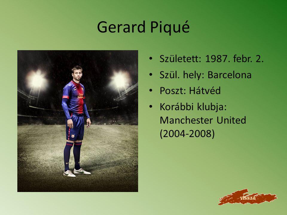 Carles Puyol Szül. hely: La Pobla de Segur Poszt: Hátvéd Világbajnok: 2010