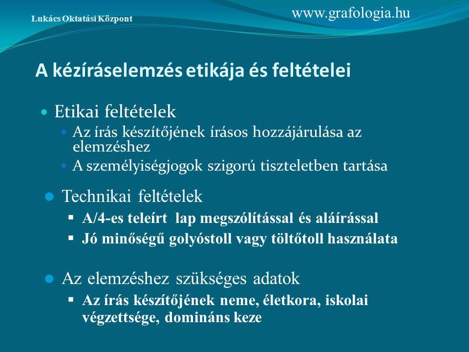 A kézíráselemzés etikája és feltételei Etikai feltételek Az írás készítőjének írásos hozzájárulása az elemzéshez A személyiségjogok szigorú tiszteletb