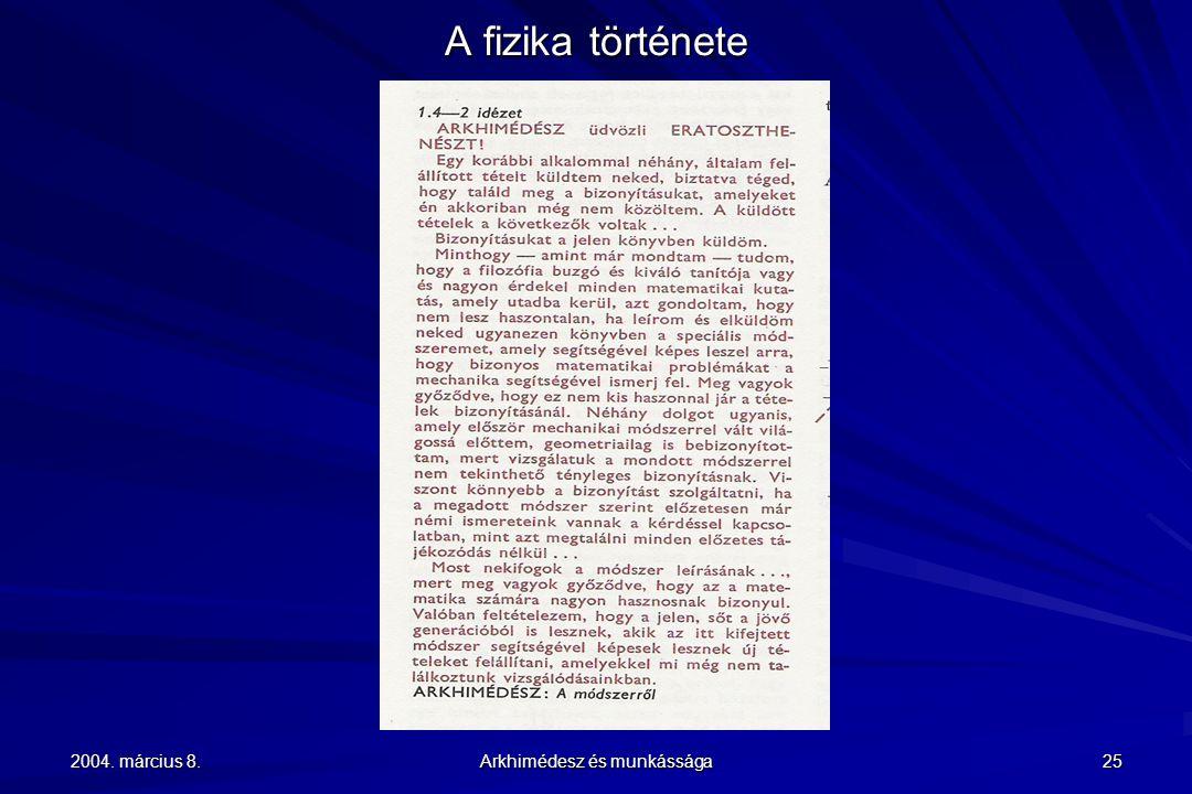 2004. március 8. Arkhimédesz és munkássága 25 A fizika története