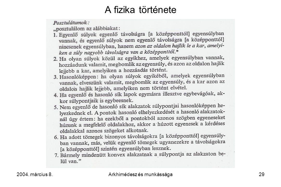 2004. március 8.Arkhimédesz és munkássága29 A fizika története