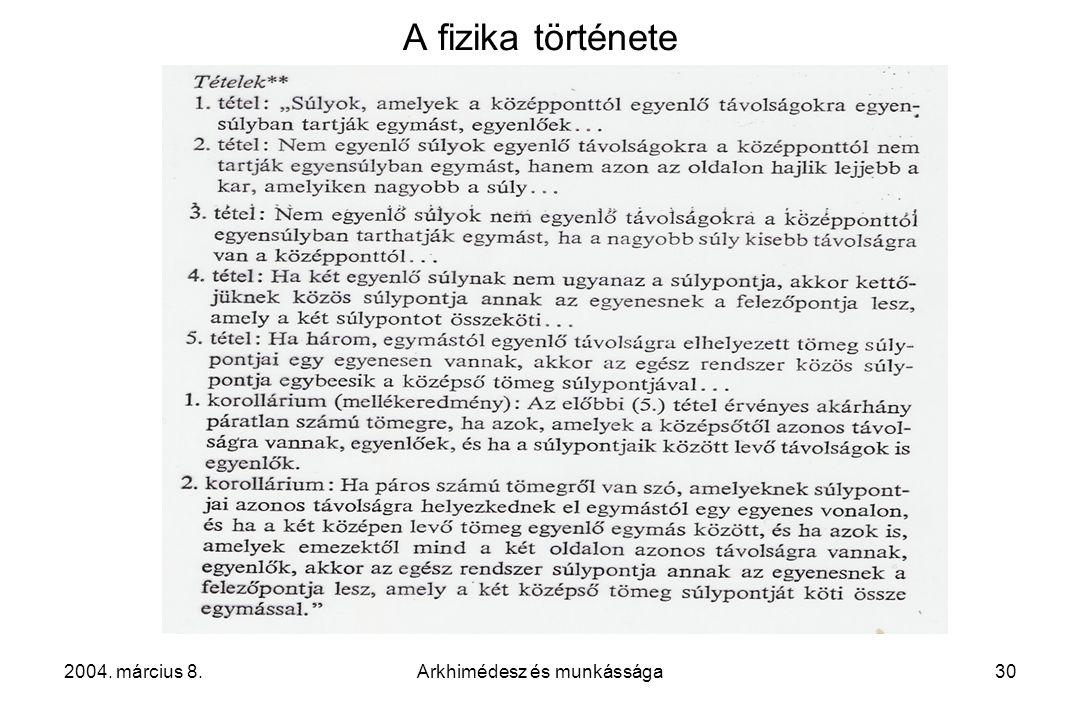 2004. március 8.Arkhimédesz és munkássága30 A fizika története