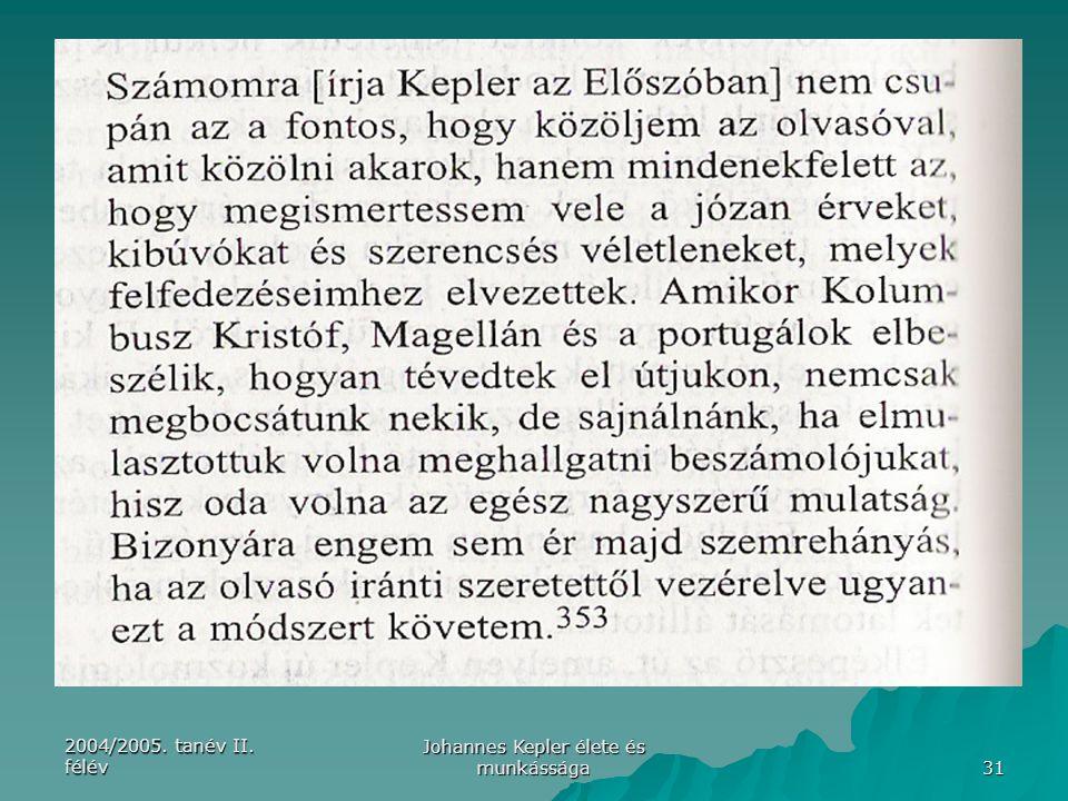 2004/2005. tanév II. félév Johannes Kepler élete és munkássága 31
