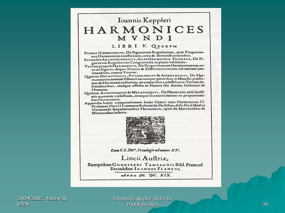 2004/2005. tanév II. félév Johannes Kepler élete és munkássága 39