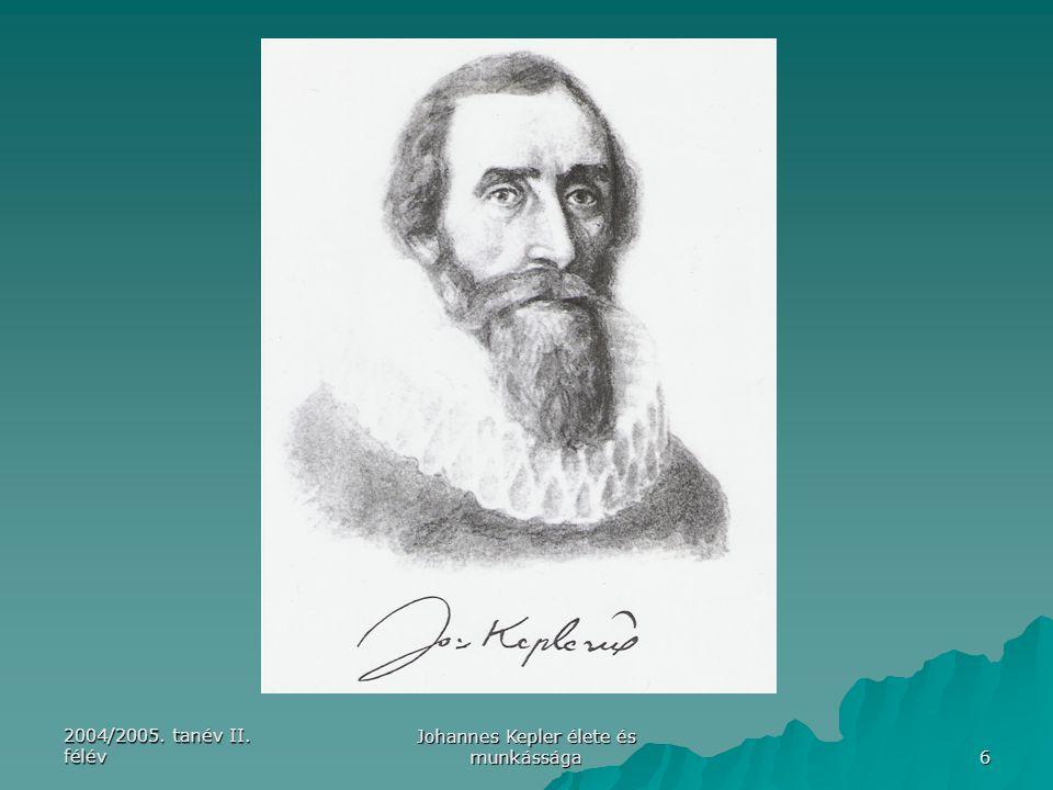 2004/2005. tanév II. félév Johannes Kepler élete és munkássága 27 Madách Imre: Az ember tragédiája