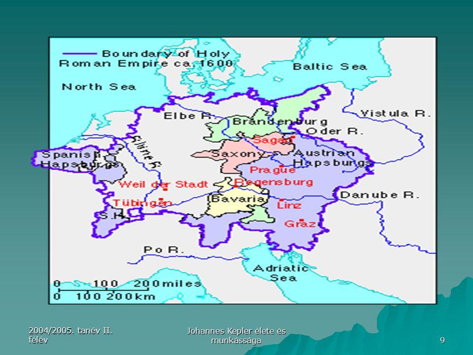 2004/2005. tanév II. félév Johannes Kepler élete és munkássága 9
