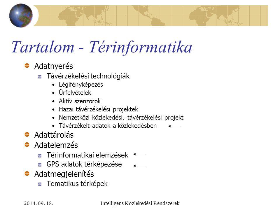 2014. 09. 18.Intelligens Közlekedési Rendszerek GIS és Távérzékelés a közlekedési adatnyerésben Lovas Tamás Fotogrammetria és Térinformatika Tanszék B