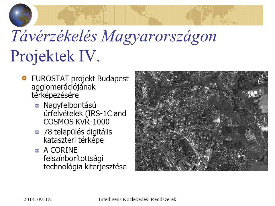 2014. 09. 18.Intelligens Közlekedési Rendszerek Távérzékelés Magyarországon Projektek III. K+F projekt az ERS-SAR radarképek alkalmazhatóságára Négy f