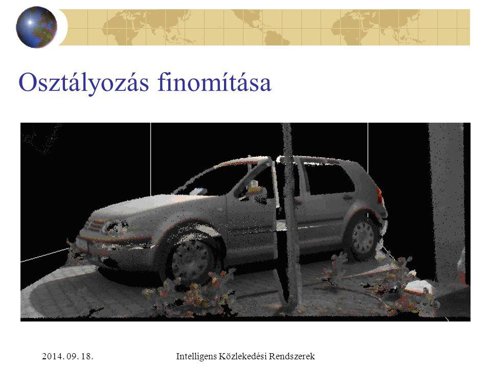 2014. 09. 18.Intelligens Közlekedési Rendszerek Osztályozás finomítása