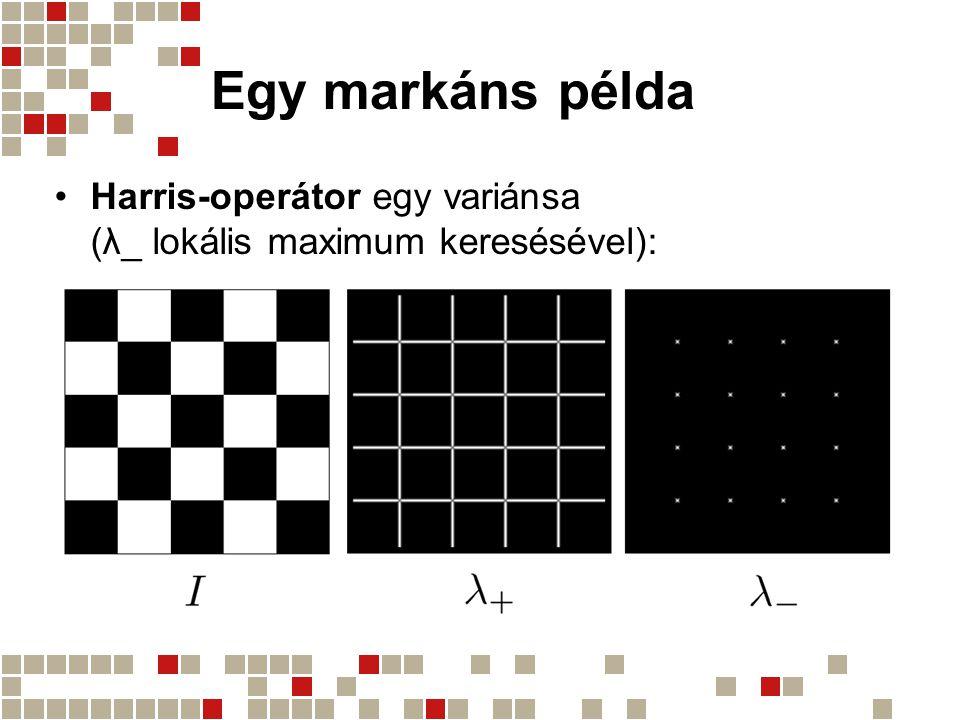 Egy markáns példa Harris-operátor egy variánsa (λ_ lokális maximum keresésével):