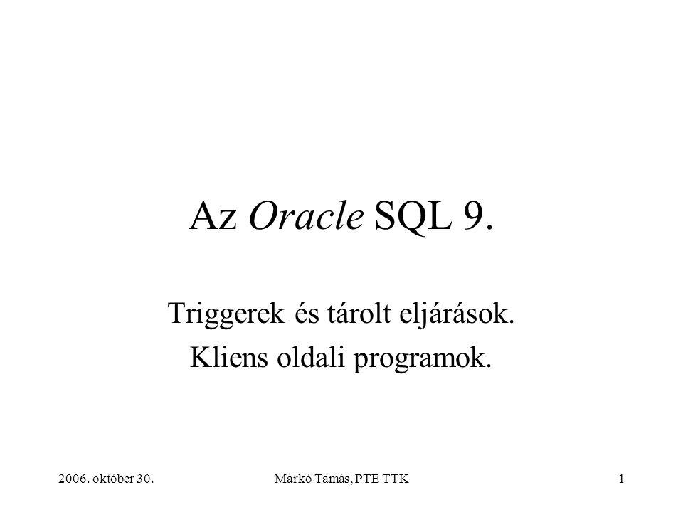 2006. október 30.Markó Tamás, PTE TTK1 Az Oracle SQL 9.