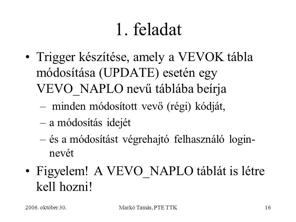 2006. október 30.Markó Tamás, PTE TTK16 1.