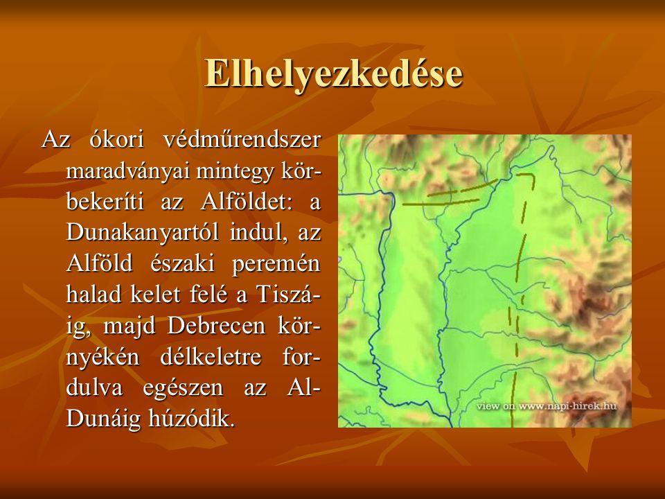 Az ókori védműrendszer maradványai mintegy kör- bekeríti az Alföldet: a Dunakanyartól indul, az Alföld északi peremén halad kelet felé a Tiszá- ig, majd Debrecen kör- nyékén délkeletre for- dulva egészen az Al- Dunáig húzódik.