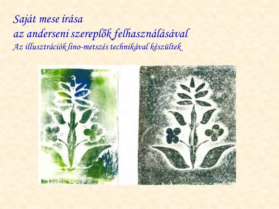 Saját mese írása az anderseni szereplők felhasználásával Az illusztrációk lino-metszés technikával készültek