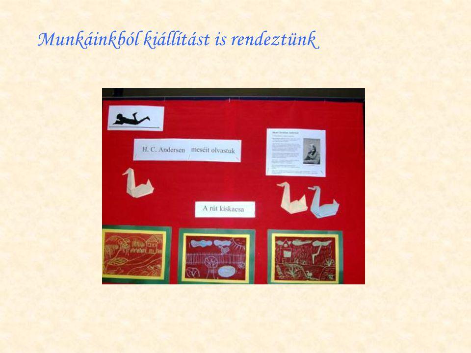 Munkáinkból kiállítást is rendeztünk
