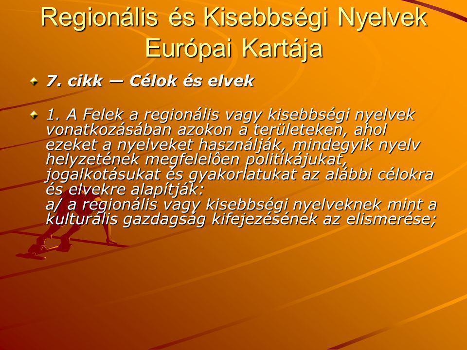 Regionális és Kisebbségi Nyelvek Európai Kartája 7.