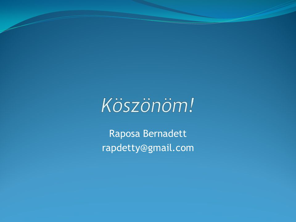 Raposa Bernadett rapdetty@gmail.com