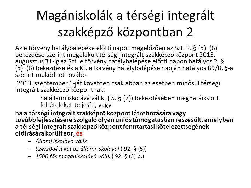 Magániskolák a térségi integrált szakképző központban 2 Az e törvény hatálybalépése előtti napot megelőzően az Szt.