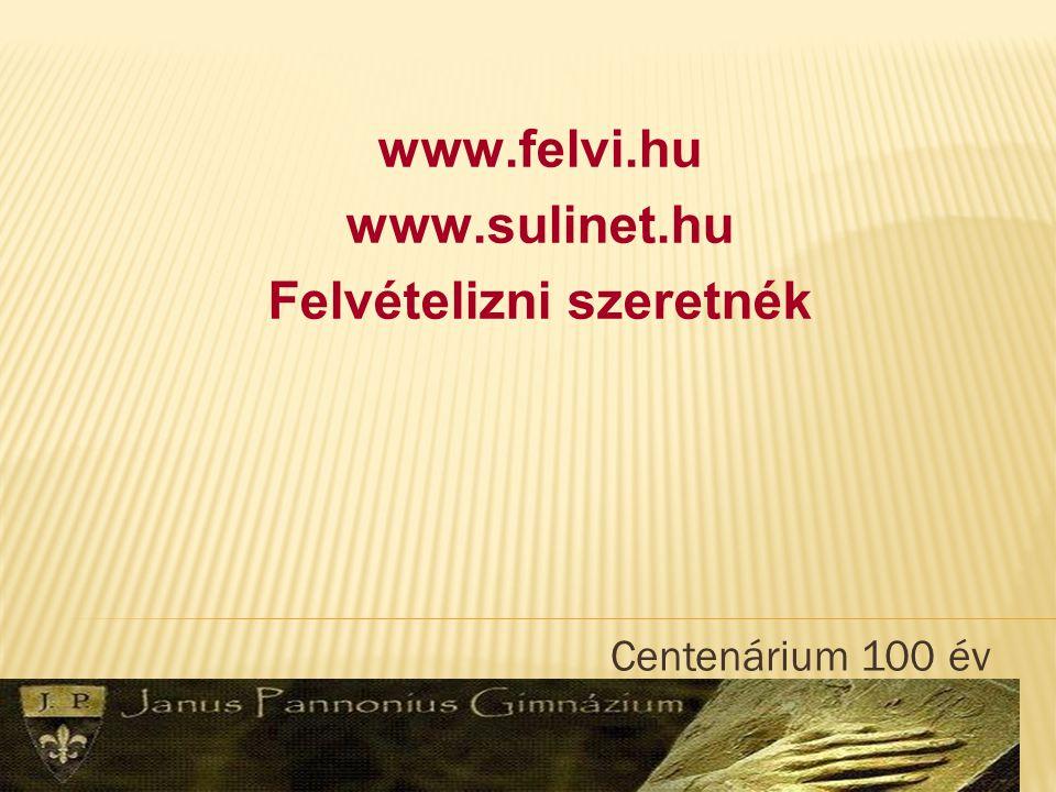 Centenárium 100 év Amit már tudunk Az érettségi és a felvételi jelentkezés határideje február 15..