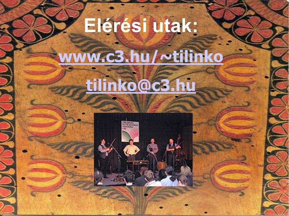 Elérési utak: www.c3.hu/~tilinko tilinko@c3.hu