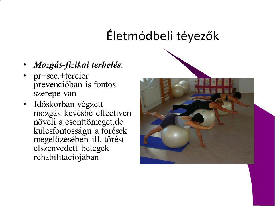 Életmódbeli téyezők Mozgás-fizikai terhelés: pr+sec.+tercier prevencióban is fontos szerepe van Időskorban végzett mozgás kevésbé effectiven növeli a