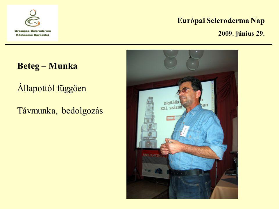 Európai Scleroderma Nap 2009. június 29. Beteg – Munka Állapottól függően Távmunka, bedolgozás