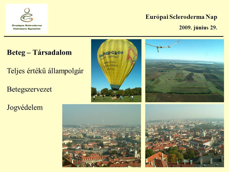 Európai Scleroderma Nap 2009. június 29. Ami legfontosabb szerintem: A CSALÁD