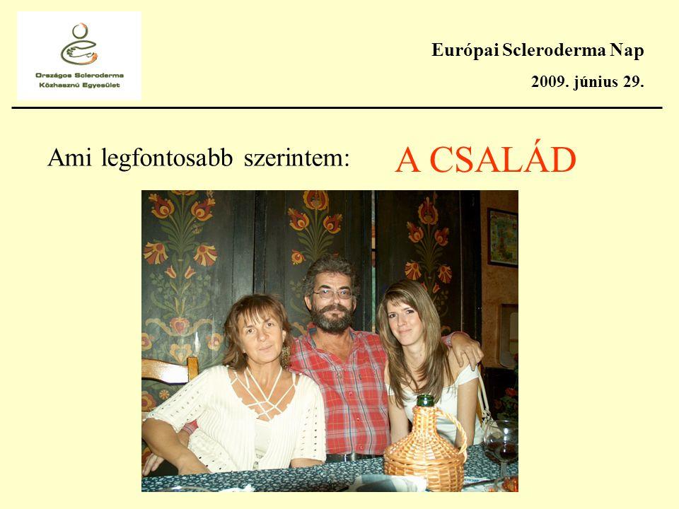 Európai Scleroderma Nap 2009. június 29. KÖSZÖNÖM FIGYELMÜKET!
