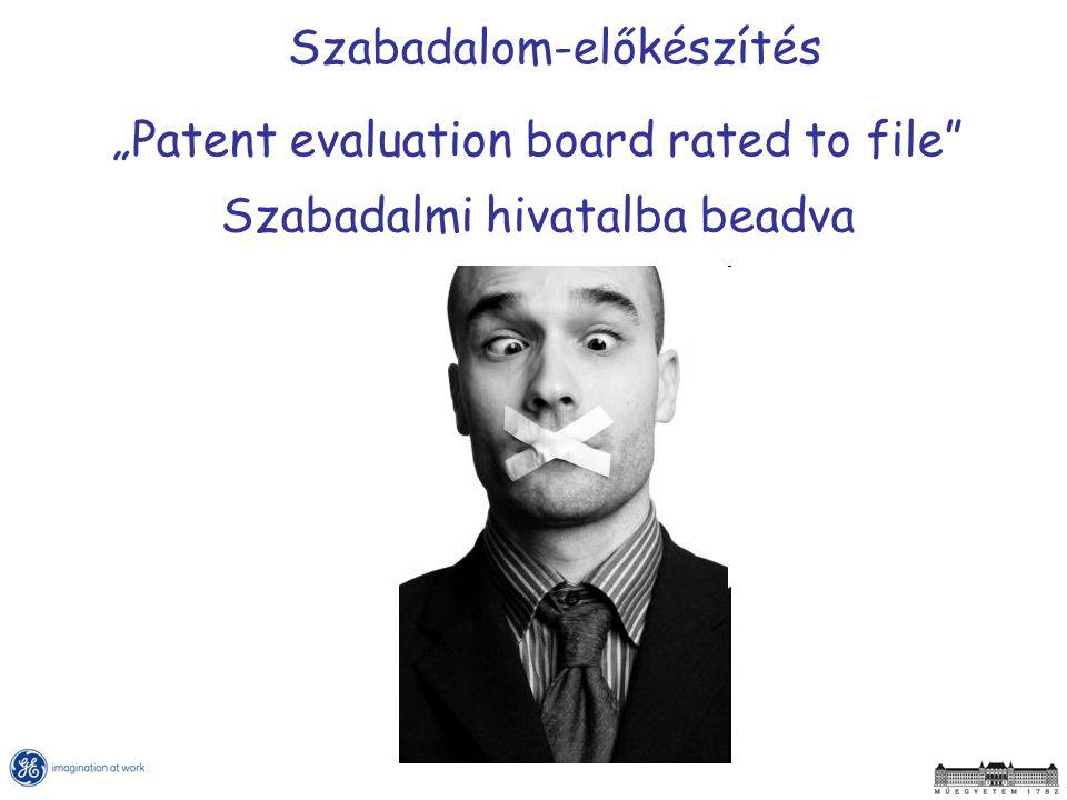 """Szabadalom-előkészítés """"Patent evaluation board rated to file"""" Szabadalmi hivatalba beadva"""