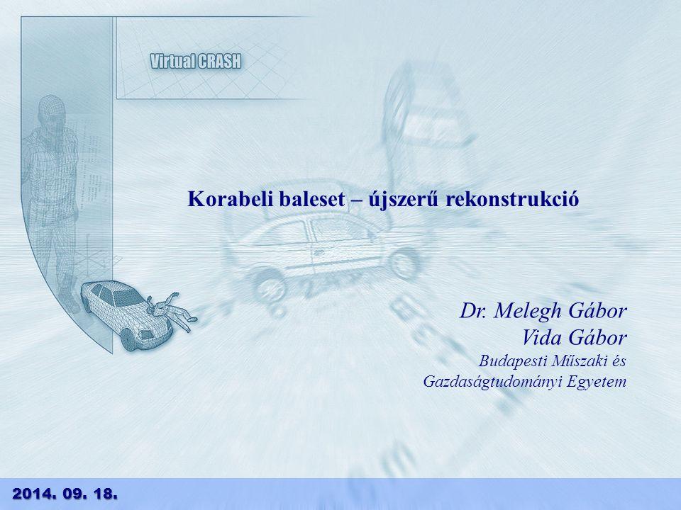 2014. 09. 18.2014. 09. 18.2014. 09. 18. Korabeli baleset – újszerű rekonstrukció Dr.