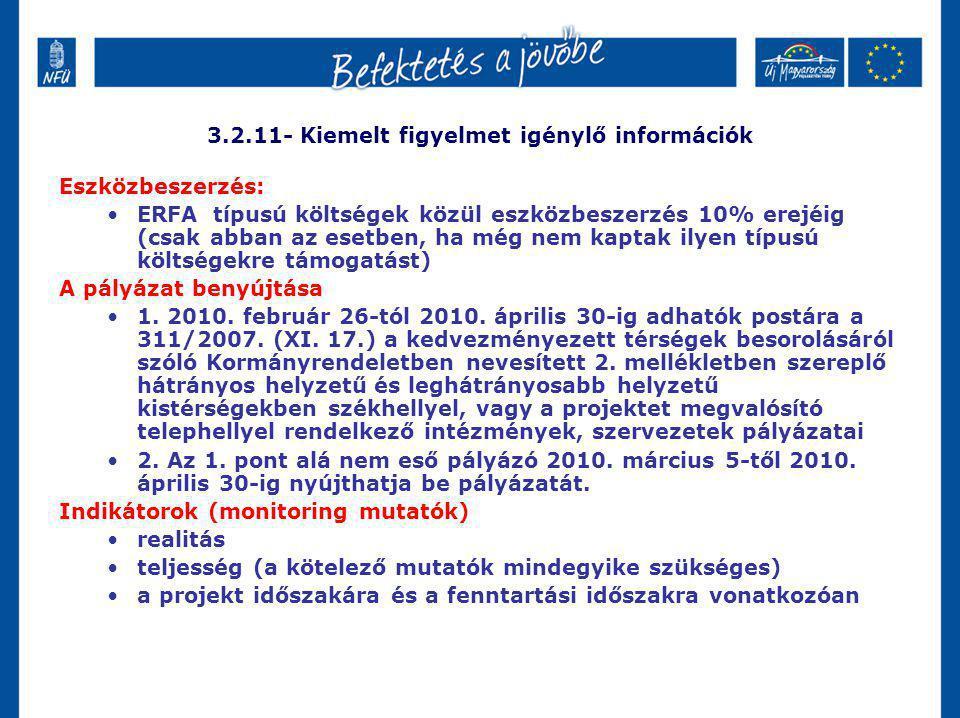 3.2.11- Kiemelt figyelmet igénylő információk Eszközbeszerzés: ERFA típusú költségek közül eszközbeszerzés 10% erejéig (csak abban az esetben, ha még